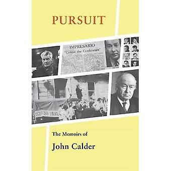 Pursuit The Memoirs of John Calder by John Calder