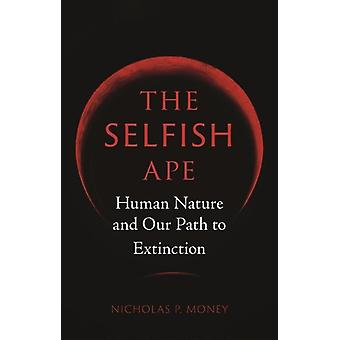 Selfish Ape by Nicholas P Money