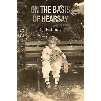 On the Basis of Hearsay by Fishburn & F. J.