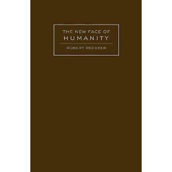 The New Face of Humanity by Robert Redeker - 9781933146324 Book