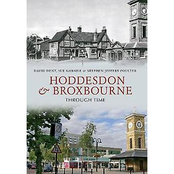 Hoddesdon & Broxbourne Through Time by David Dent - Sue Garside - Ste