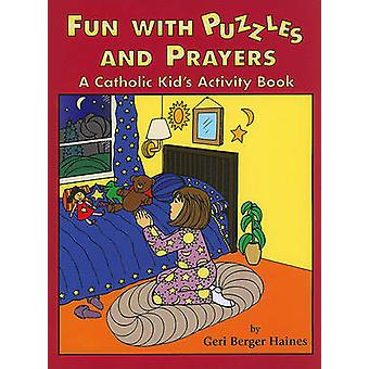 Fun with Puzzles and Prayers - A Catholic Kid's Activity Book by Geri