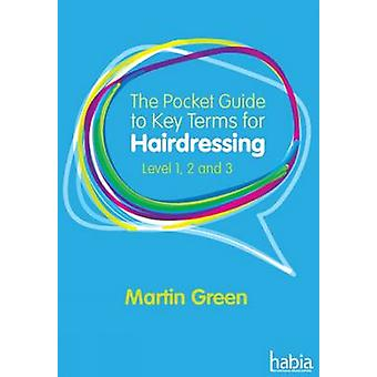 The Pocket Guide to Key Terms for Hairdressing by Martin Green - 9781