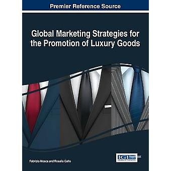 Global Marketing Strategies for the Promotion of Luxury Goods by Mosca & Fabrizio