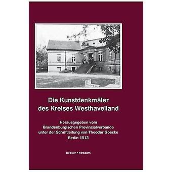 Die Kunstdenkmler des Kreises WesthavellandDie Kunstdenkmler der Provinz Brandenburg Band II Teil 1. Berlin 1913 by Goecke & Theodor