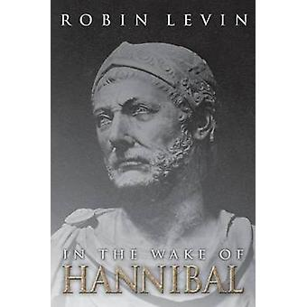 In the Wake of Hannibal by Levin & Robin