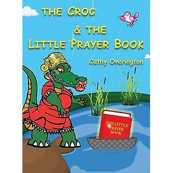 The Croc  The Little Prayer Book by Overington & Cathy