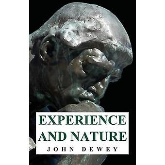 Experience and Nature by Dewey & John