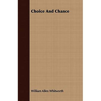 Choice And Chance by Whitworth & William Allen
