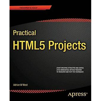 Practical Html5 Projects by West & Adrian W.