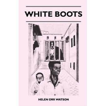 White Boots by Watson & Helen Orr