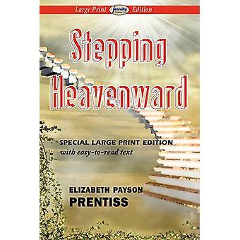 Stepping Heavenward by Prentiss & Elizabeth Payson