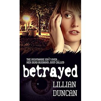 Betrayed by Duncan. Lillian