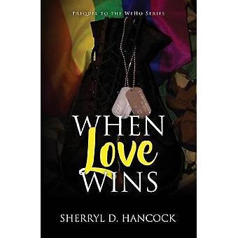 When Love Wins by Hancock & Sherryl D