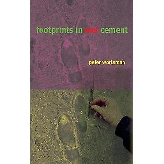 Footprints in Wet Cement by Wortsman & Peter