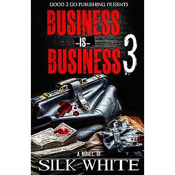 Business is Business 3 by White & Silk