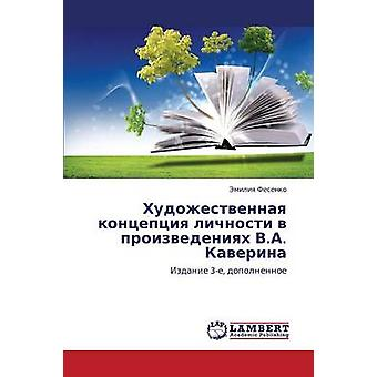 Khudozhestvennaya Kontseptsiya Lichnosti V Proizvedeniyakh V.A. Kaverina tekijä Fesenko Emiliya