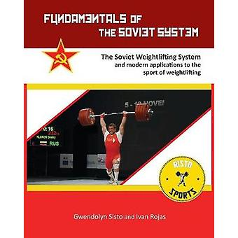 Fundamentals of the Soviet System The Soviet Weightlifting System by Sisto & Gwendolyn