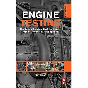 Engine Testing - The Design - Building - Modification and Use of Power
