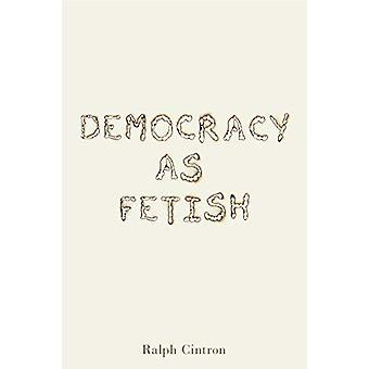 Demokrati som Fetish av Ralph Cintron - 9780271084862 Bok