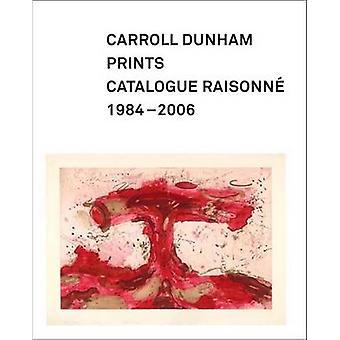 Carroll Dunham Prints - Catalogue Raisonne - 1984-2006 by Alison N. Ke