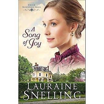 A Song of Joy by Lauraine Snelling - 9780764232930 Book
