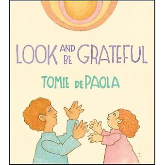 Look And Be Grateful by Tomie dePaola - 9780823442676 Book