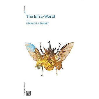 The Infra-World by Francois J. Bonnet - 9780995455047 Book