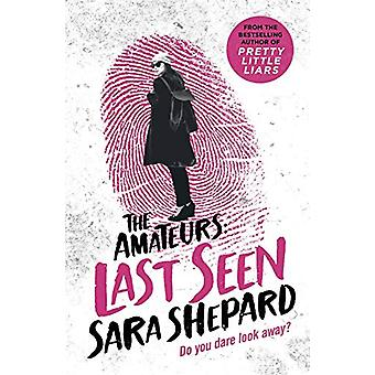 Last Seen - The Amateurs 3 door Sara Shepard - 9781471407314 Boek