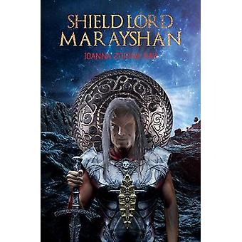 Shield Lord Marayshan by Joanna Zorina Ray - 9781528937566 Book