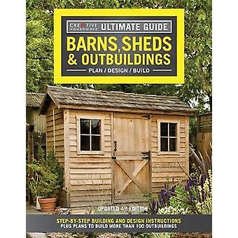 Ultimate Guide - Barns - Sheds & Outbuildings - Updated 4th Editio
