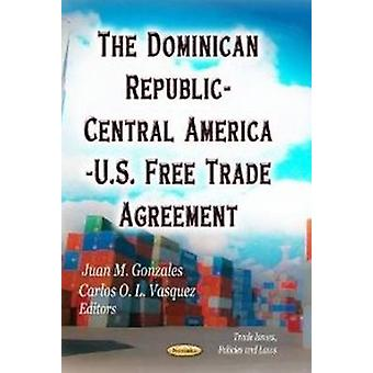 Dominican Republic-Central America-U.S. Free Trade Agreement by Juan