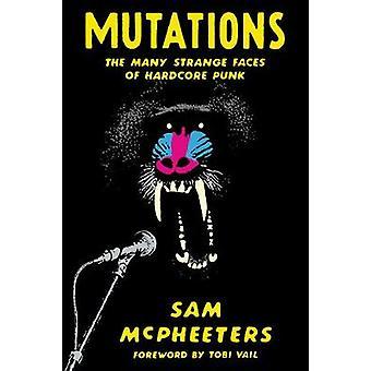 Mutations - Twenty Years Embedded in Hardcore Punk by Sam McPheeters -