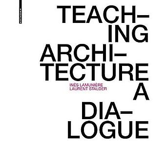 Teaching Architecture - A Dialogue by Ines Lamuniere - 9783035618075 B