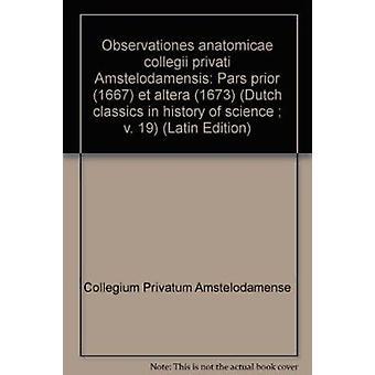 Observationes Anatomicae Collegii Privati Amstelodamensis. Pars Prior
