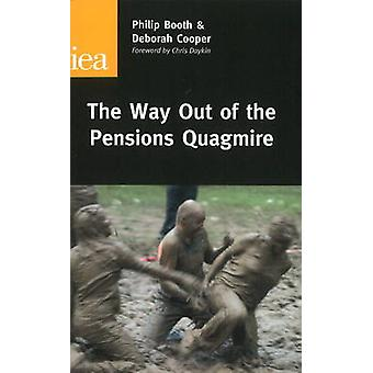 The Way Out of the Pensions Quagmire by Philip Booth - 9780255365178
