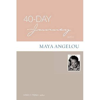 40-Day Journey with Maya Angelou by Henry F. French - 9780806657707 B