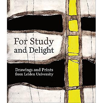 For Study and Delight - Drawings and Prints from Leiden University by