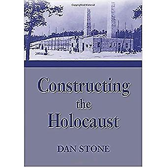 Constructing the Holocaust: A Study in Historiography
