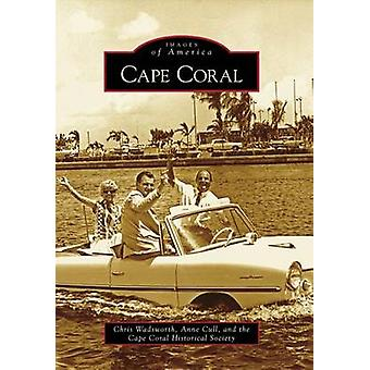 Cape Coral by Chris Wadsworth - Anne Cull - Cape Coral Historical Soc