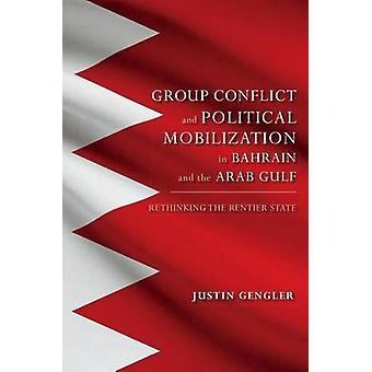 Group Conflict and Political Mobilization in Bahrain and the Arab Gul