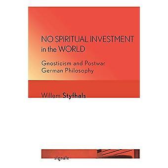 No Spiritual Investment in the World - Gnosticism and Postwar German P