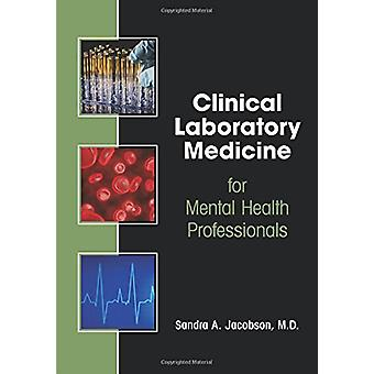 Clinical Laboratory Medicine for Mental Health Professionals by Sandr