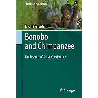 Bonobo and Chimpanzee - The Lessons of Social Coexistence by Takeshi F