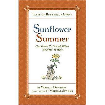 Sunflower Summer - Dio ci dà amici quando abbiamo bisogno di aspettare da Wendy