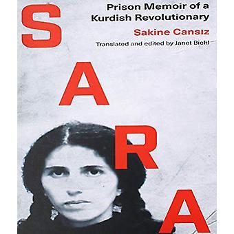 Sara - Fängelse Memoir av en kurdisk revolutionär av Sakine Cansiz - 978