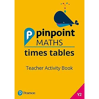 Pinpoint Maths Times Tables Year 2 Teacher Activity Book by Belle Cot