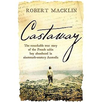 Castaway - The remarkable true story of the French cabin boy abandoned