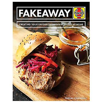 Fakeaway Manual - Creating your favourite takeaway dishes at home by F