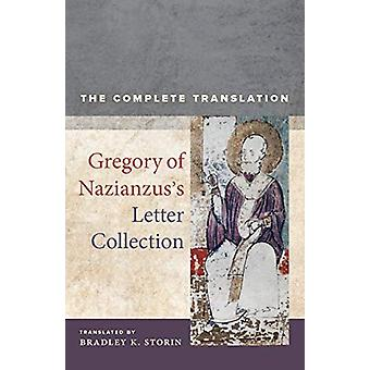 Gregory of Nazianzus's Letter Collection - The Complete Translation by